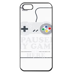 I Had To Pause My Game To Be Here Iphone 5 Seamless Case (black)