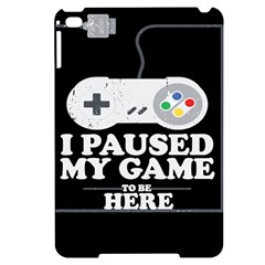 I Had To Pause My Game To Be Here Apple Ipad Mini 4 Black Uv Print Case by ChezDeesTees