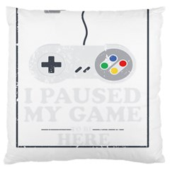 I Had To Pause My Game To Be Here Standard Flano Cushion Case (one Side) by ChezDeesTees