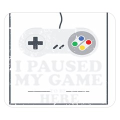 I Had To Pause My Game To Be Here Double Sided Flano Blanket (small)  by ChezDeesTees