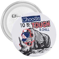Choose To Be Tough & Chill 3  Buttons by allthingseveryday