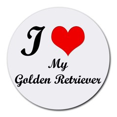 I Love My Golden Retriever Round Mousepad by mydogbreeds
