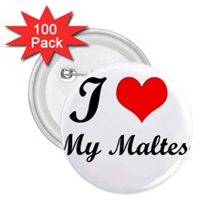 I Love My Maltese 2 25  Button (100 Pack)
